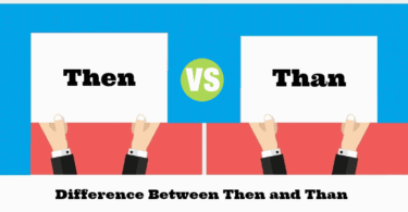Difference Between Then and | Than Then vs Than