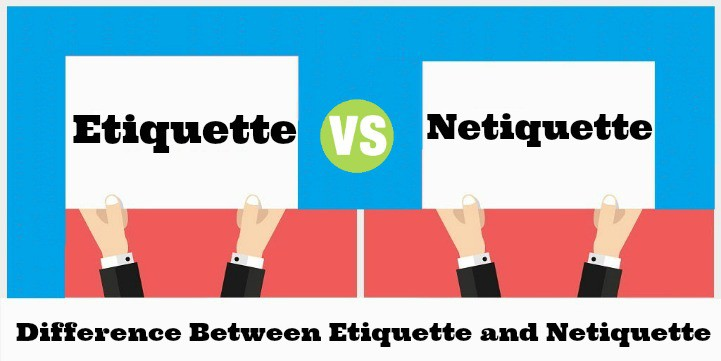 Difference Between Etiquette and Netiquette