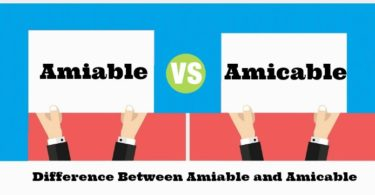 Difference Between Amiable and Amicable