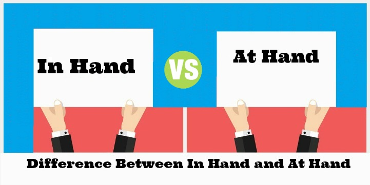 Difference Between In Hand and At Hand