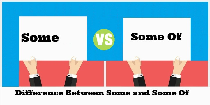Difference Between Some and Some Of